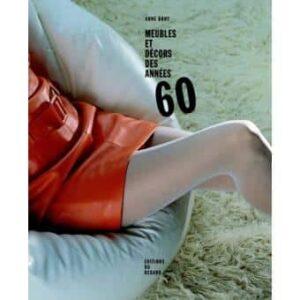 Meubles et décors des années 60 – Anne Bony – Livre éditions du regard