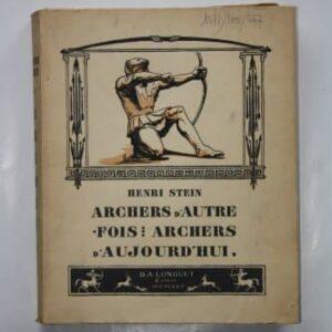 HENRI STEIN Archers d'autrefois : archers d'aujourd'hui – LONGUET 1925