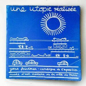 yona friedman une utopie réalisée 1975
